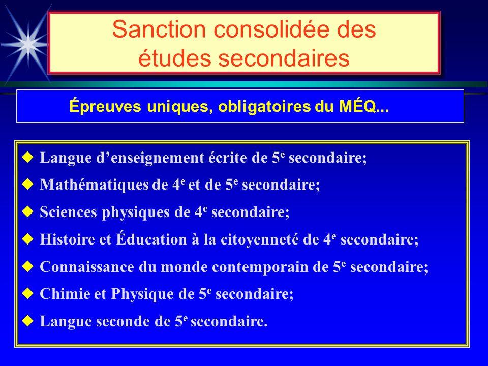 u60 unités de 4 e et 5 e secondaire sur un total minimum de 72; uunités obligatoires : uLangue denseignement de 5 e secondaire; uLangue seconde de 5 e secondaire; uMathématiques de 5 e secondaire ou un cours équivalent de 4 e sec.; uSciences physiques de 4 e secondaire; uHistoire et Éducation à la citoyenneté de 4 e secondaire.