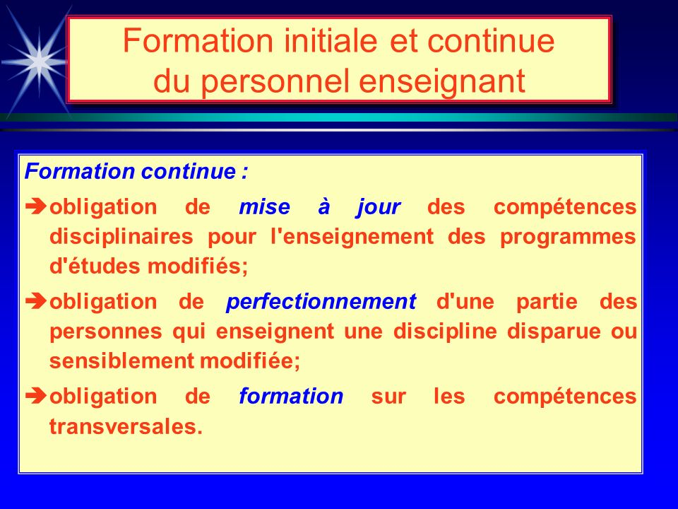 Formation initiale et continue du personnel enseignant Formation initiale : èobligation de passer en revue, avec les partenaires concernés, les orient