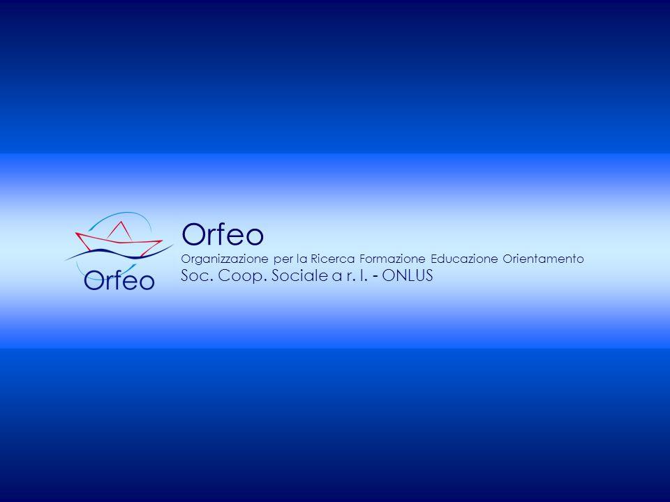 Orfeo Organizzazione per la Ricerca Formazione Educazione Orientamento Soc. Coop. Sociale a r. l. - ONLUS