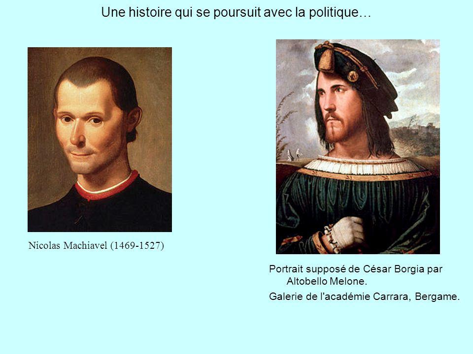 Une histoire qui se poursuit avec la politique… Portrait supposé de César Borgia par Altobello Melone. Galerie de l'académie Carrara, Bergame. Nicolas
