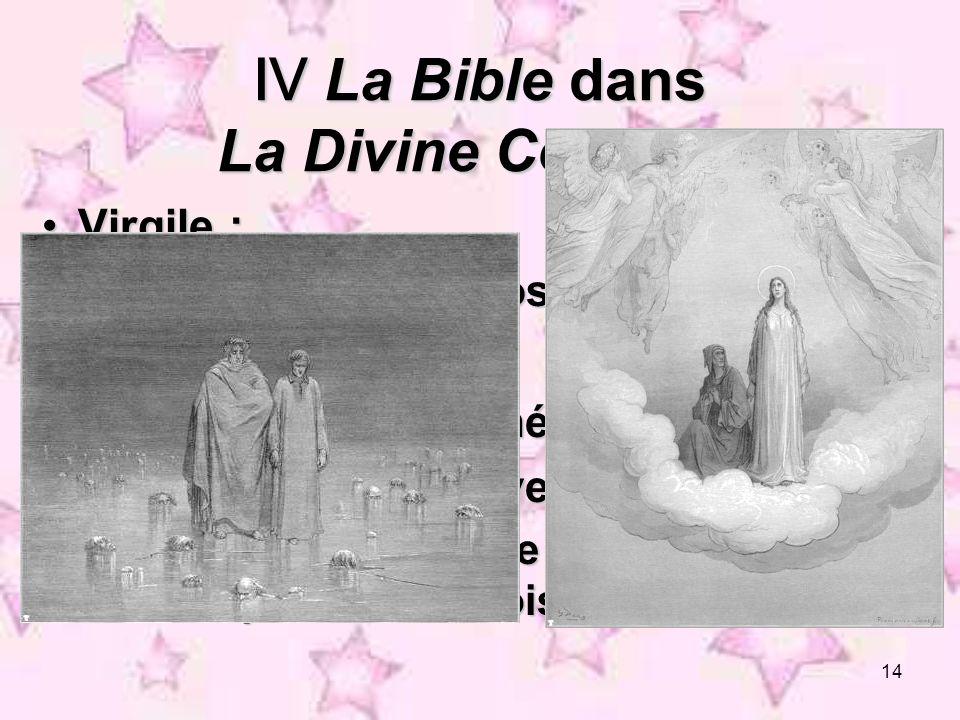 14 La Bible dans La Divine Comédie La Bible dans La Divine Comédie Virgile :Virgile : la raison et la philosophie la raison et la philosophie Béatrice