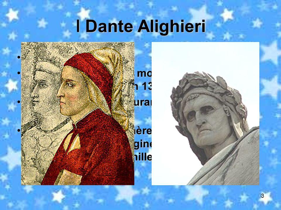 3 Dante Alighieri Dante Alighieri Nationalité: italienneNationalité: italienne naquit à Florence au mois de mars 1265 et mourut à Ravenne en 1324naqui