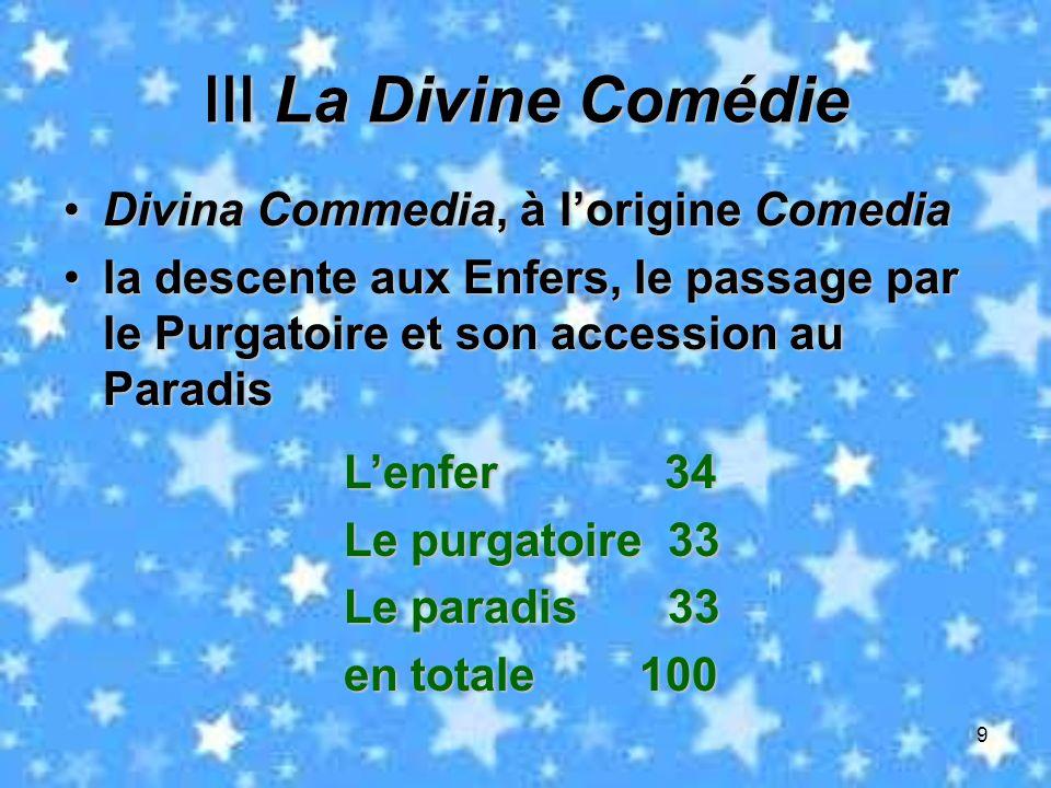 9 La Divine Comédie La Divine Comédie Divina Commedia, à lorigine ComediaDivina Commedia, à lorigine Comedia la descente aux Enfers, le passage par le