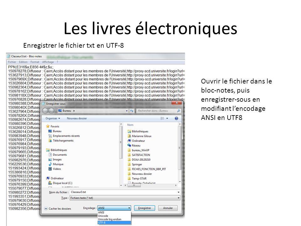 Les livres électroniques Ouvrir le fichier dans le bloc-notes, puis enregistrer-sous en modifiant lencodage ANSI en UTF8 Enregistrer le fichier txt en UTF-8