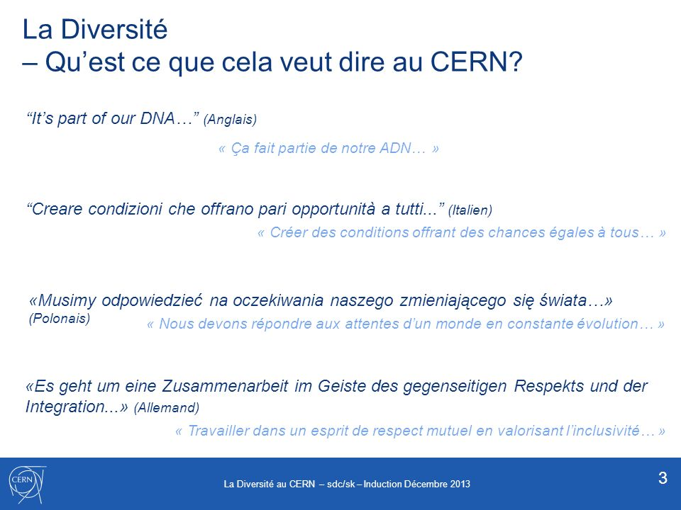 Les Dimensions de la Diversité action positive discrimination positive permettre à chacun de jouer un rôle …sans favoriser personne 4 La Diversité au CERN – sdc/sk – Induction Décembre 2013