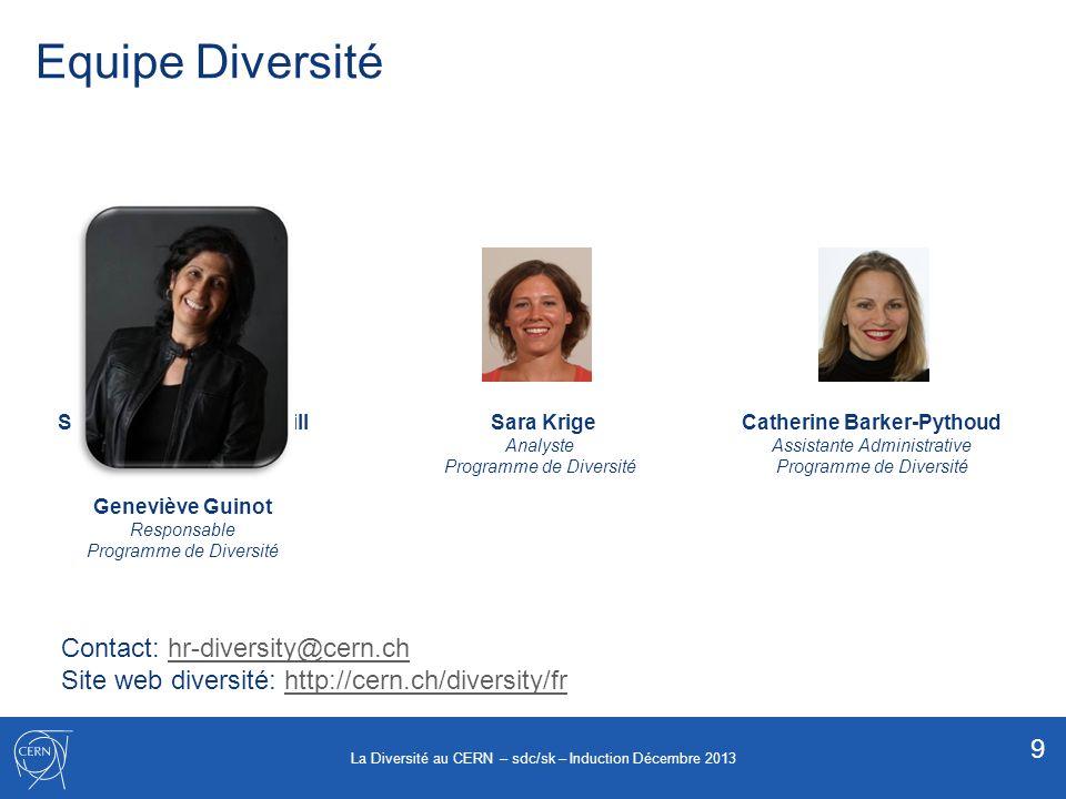 Equipe Diversité Sara Krige Analyste Programme de Diversité Sudeshna Datta Cockerill Responsable Programme de Diversité Catherine Barker-Pythoud Assis