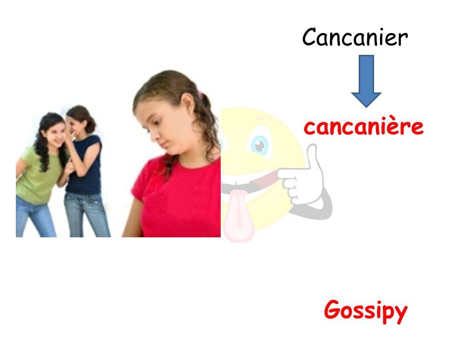 Gossipy cancanière Cancanier
