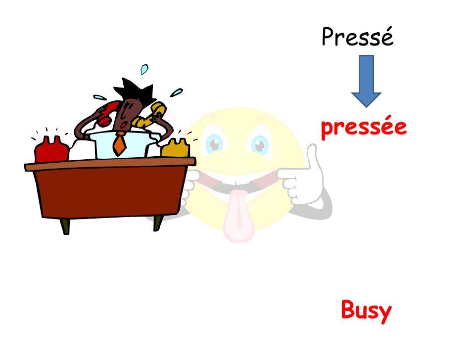Busy pressée Pressé