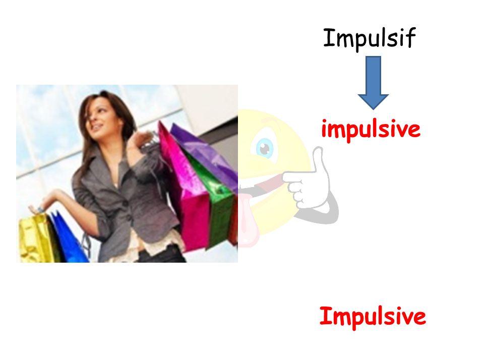 Impulsive impulsive Impulsif