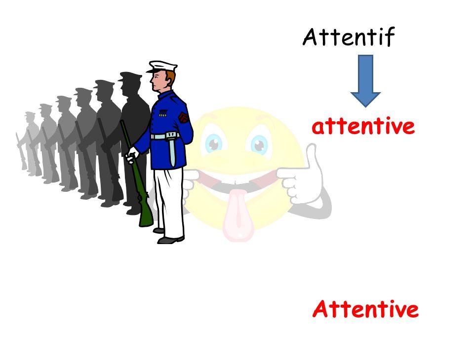 Attentive attentive Attentif