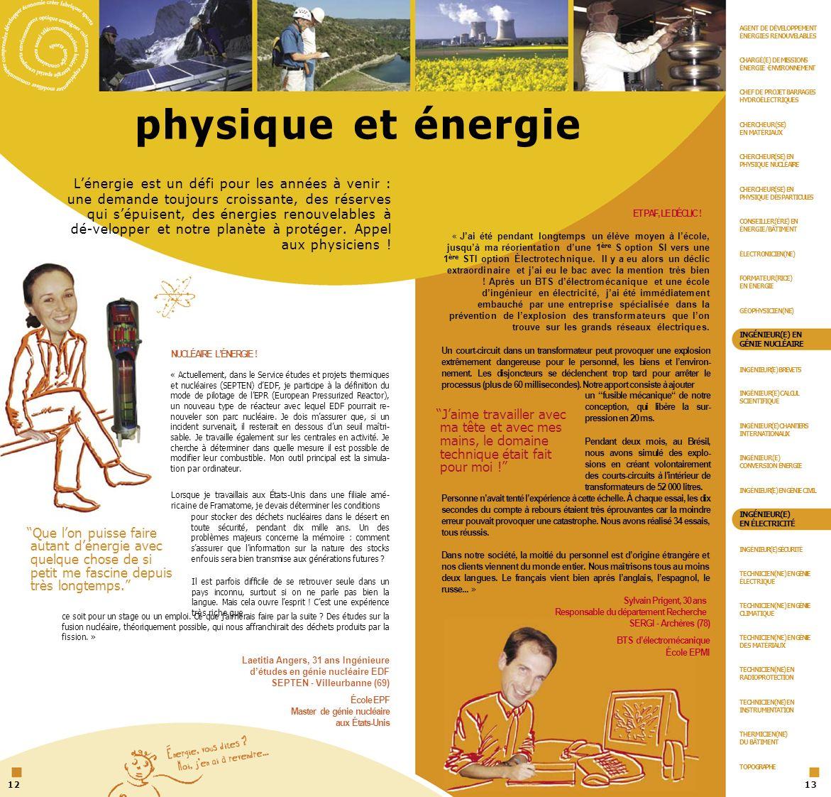 AGENT DE DÉVELOPPEMENT ÉNERGIES RENOUVELABLES CHARGÉ(E) DE MISSIONS ÉNERGIE -ENVIRONNEMENT CHEF DE PROJET BARRAGES HYDROÉLECTRIQUES physique et énergi
