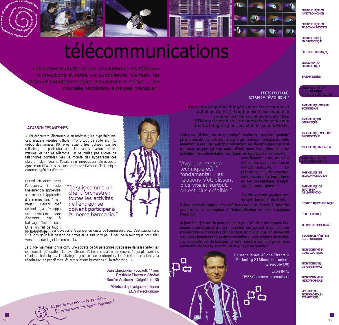r CHERCHEUR(SE) EN NANOTECHNOLOGIE p CHERCHEUR(SE) EN TÉLÉCOMMUNICATION CHERCHEUR(SE) EN ÉLECTRONIQUE télécommunications ÉLECTROTECHNICIEN(NE) Les sem