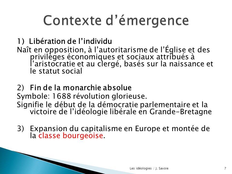 1) Libération de lindividu Naît en opposition, à lautoritarisme de lÉglise et des privilèges économiques et sociaux attribués à laristocratie et au cl