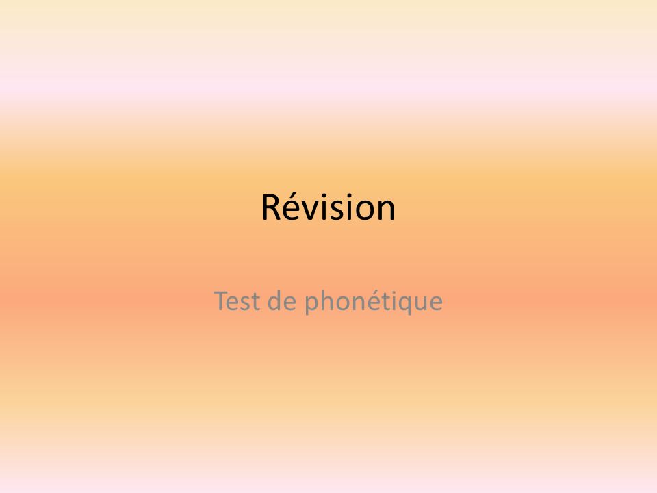 Révision Test de phonétique