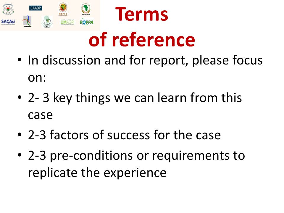 Terms of reference In discussion and for report, please focus on: 2- 3 key things we can learn from this case 2-3 factors of success for the case 2-3