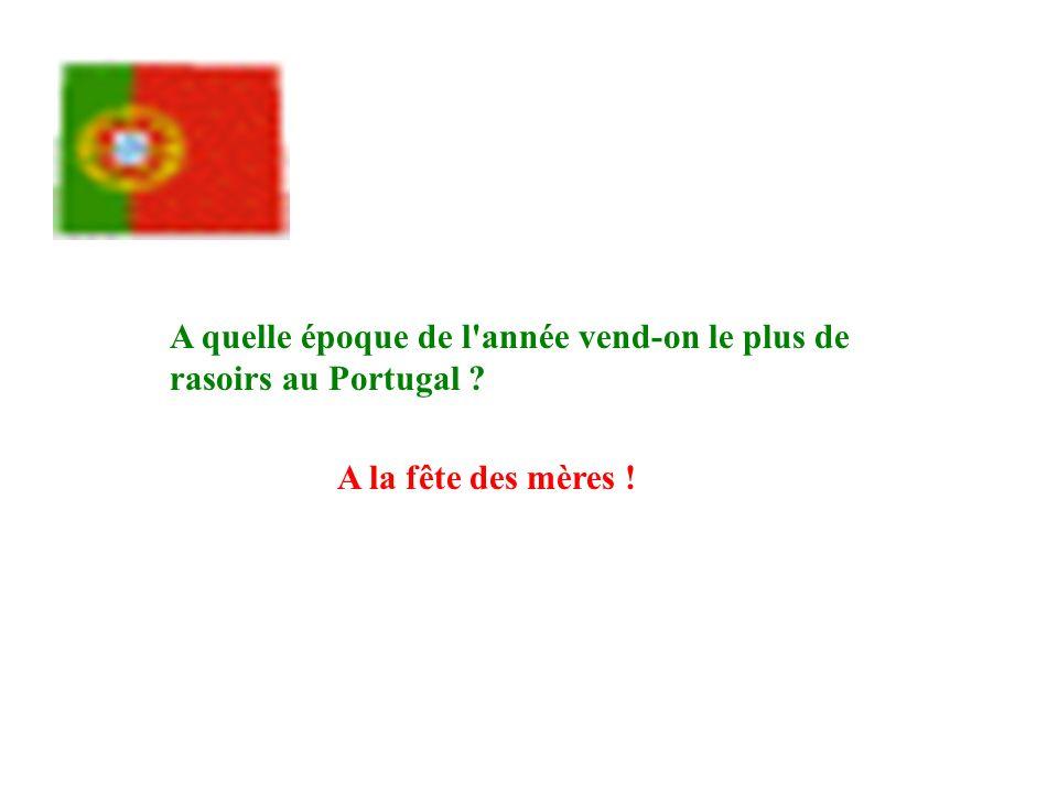 A quelle époque de l'année vend-on le plus de rasoirs au Portugal ? A la fête des mères !