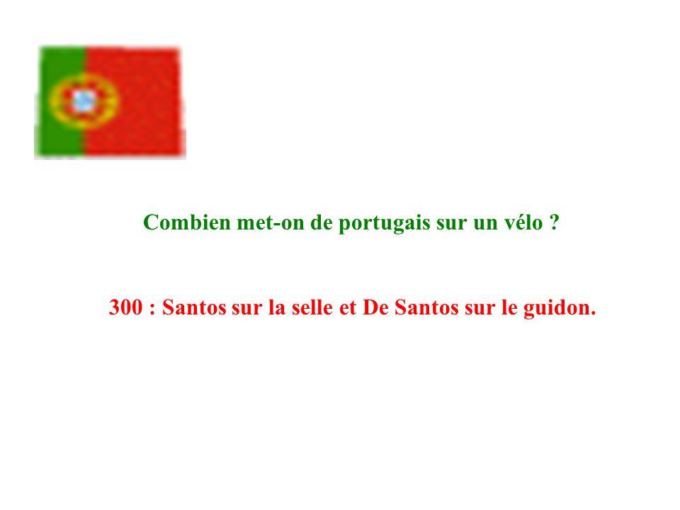 Combien met-on de portugais sur un vélo ? 300 : Santos sur la selle et De Santos sur le guidon.