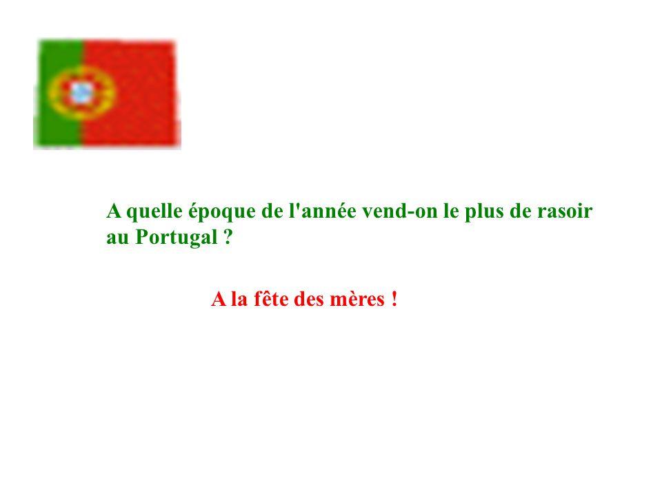 A quelle époque de l'année vend-on le plus de rasoir au Portugal ? A la fête des mères !