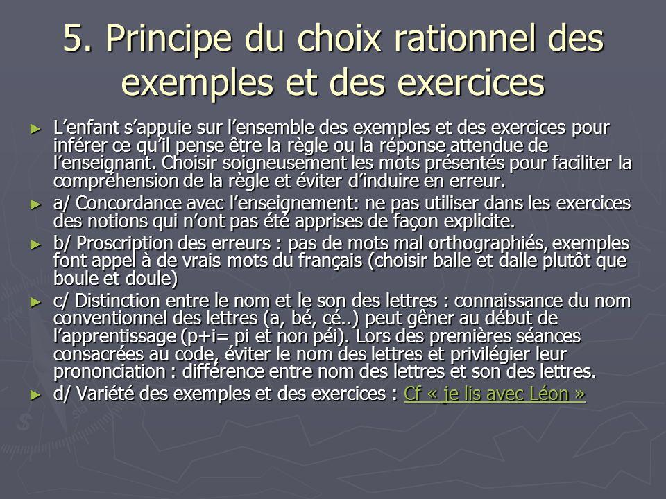 5. Principe du choix rationnel des exemples et des exercices Lenfant sappuie sur lensemble des exemples et des exercices pour inférer ce quil pense êt