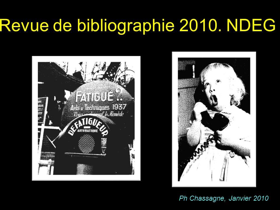 Ph Chassagne, Janvier 2010 Revue de bibliographie 2010. NDEG