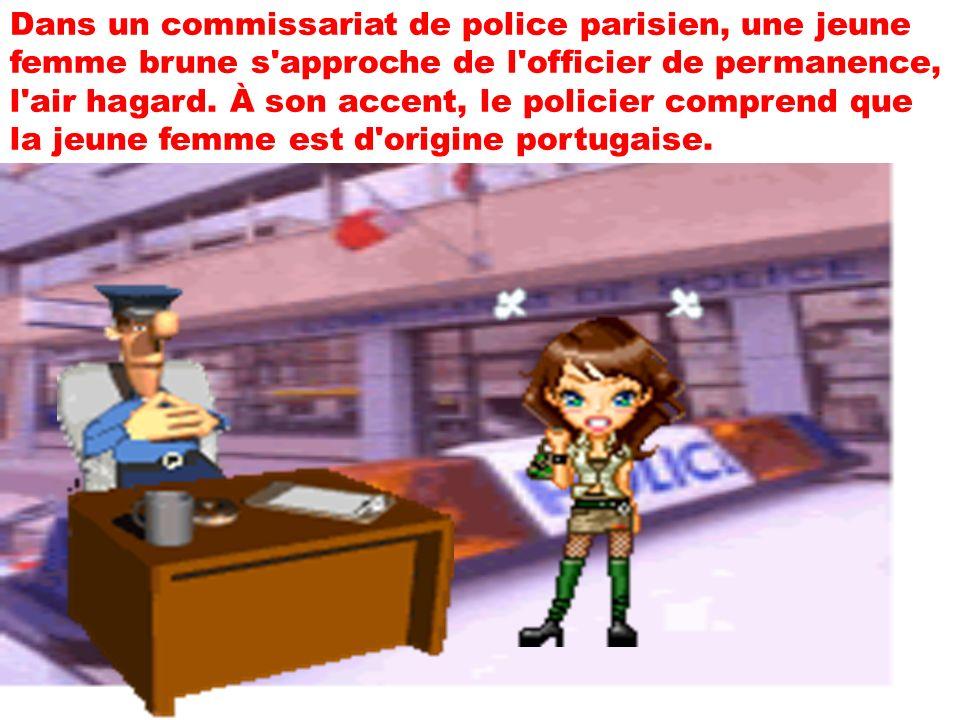 Dans un commissariat de police parisien, une jeune femme brune s approche de l officier de permanence, l air hagard.