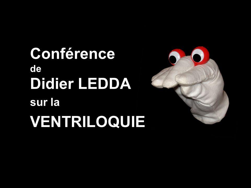 Conférence de Didier LEDDA sur la VENTRILOQUIE