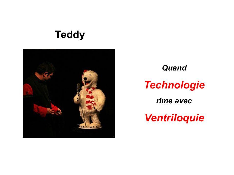 Quand Technologie rime avec Ventriloquie Teddy