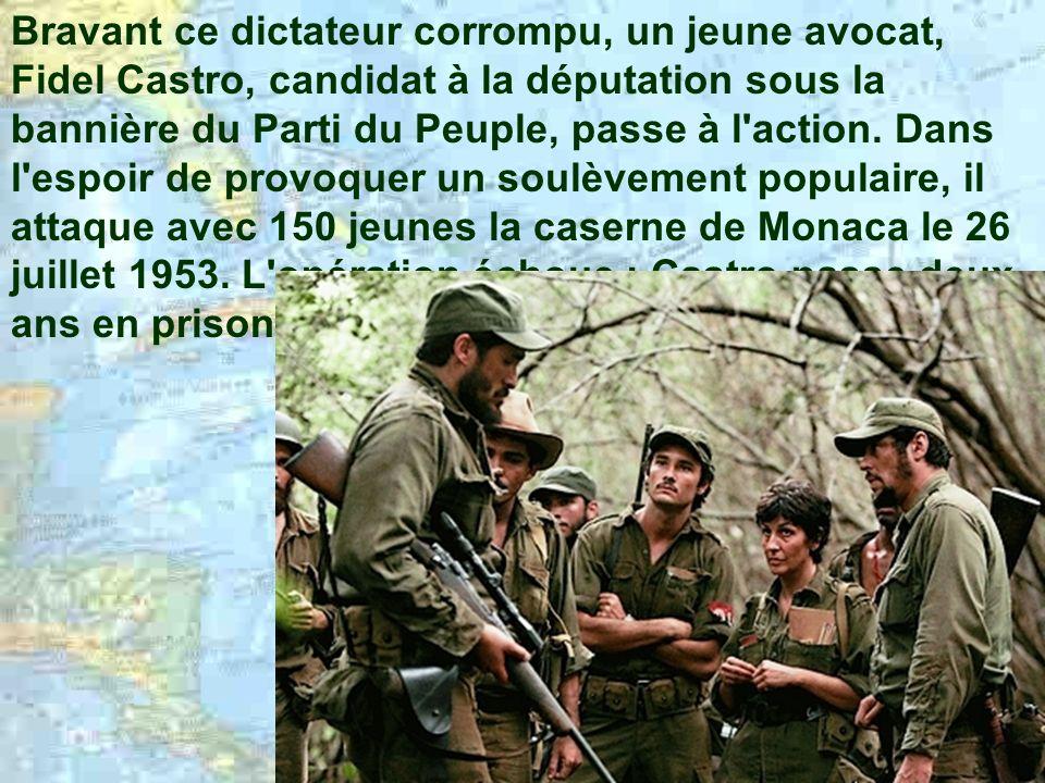Cuba, 1952 : le général Fulgencio Batista fomente un putsch, s empare du pouvoir et annule les élections générales.