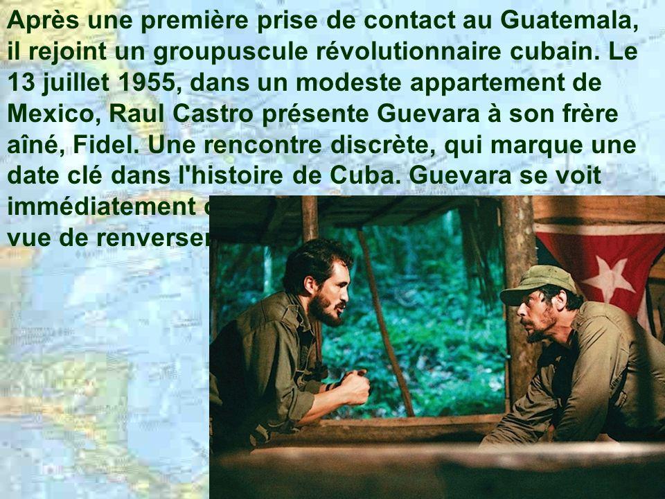 Après une première prise de contact au Guatemala, il rejoint un groupuscule révolutionnaire cubain.