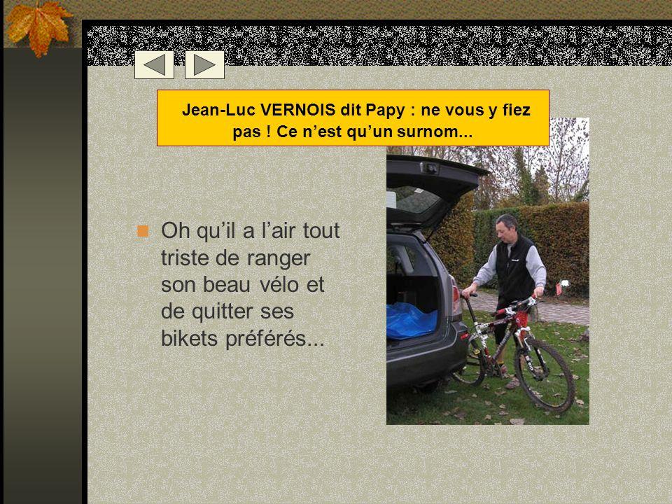 Oh Laaa !!... Mais ne savez-vous donc pas quon ne rigole pas au Bikers !!! On pédale chez ces gens là monsieur, Oui on pédale... Jean-Claude POTIER :