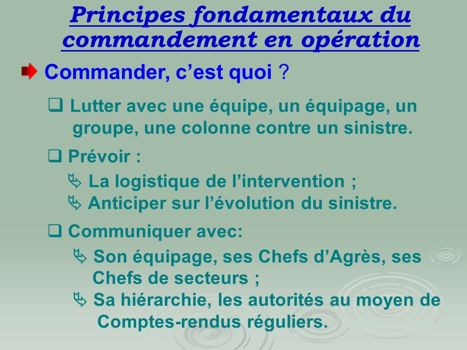 LEXIQUE COS (Niveau tactique) : Art. 43 du décret n°97-1225 du 26/12/97 stipule que le Commandement des Opérations de Secours relève, sous lautorité d