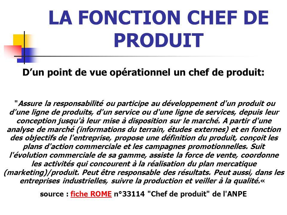 LA FONCTION CHEF DE PRODUIT Dun point de vue opérationnel un chef de produit: