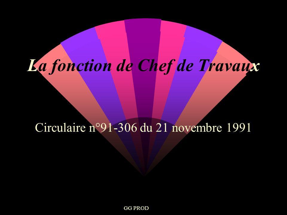 GG PROD La fonction de Chef de Travaux Circulaire n°91-306 du 21 novembre 1991