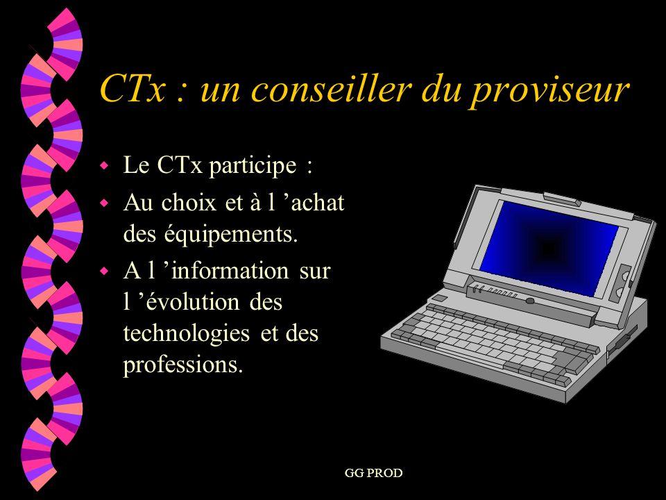 GG PROD w Le CTx participe : w Au choix et à l achat des équipements.