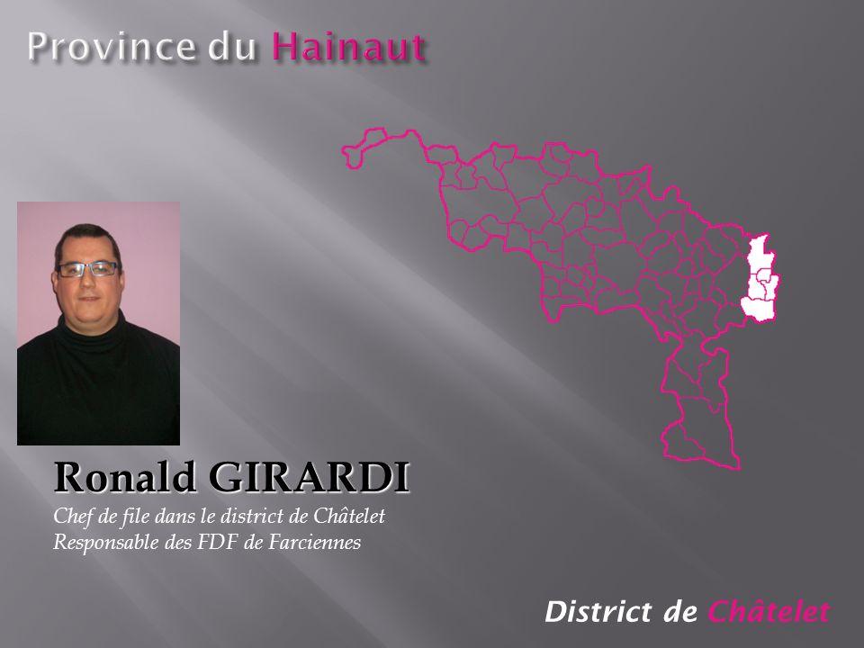 District de Châtelet Ronald GIRARDI Chef de file dans le district de Châtelet Responsable des FDF de Farciennes