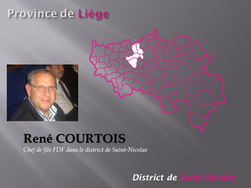 District de Saint-Nicolas René COURTOIS Chef de file FDF dans le district de Saint-Nicolas