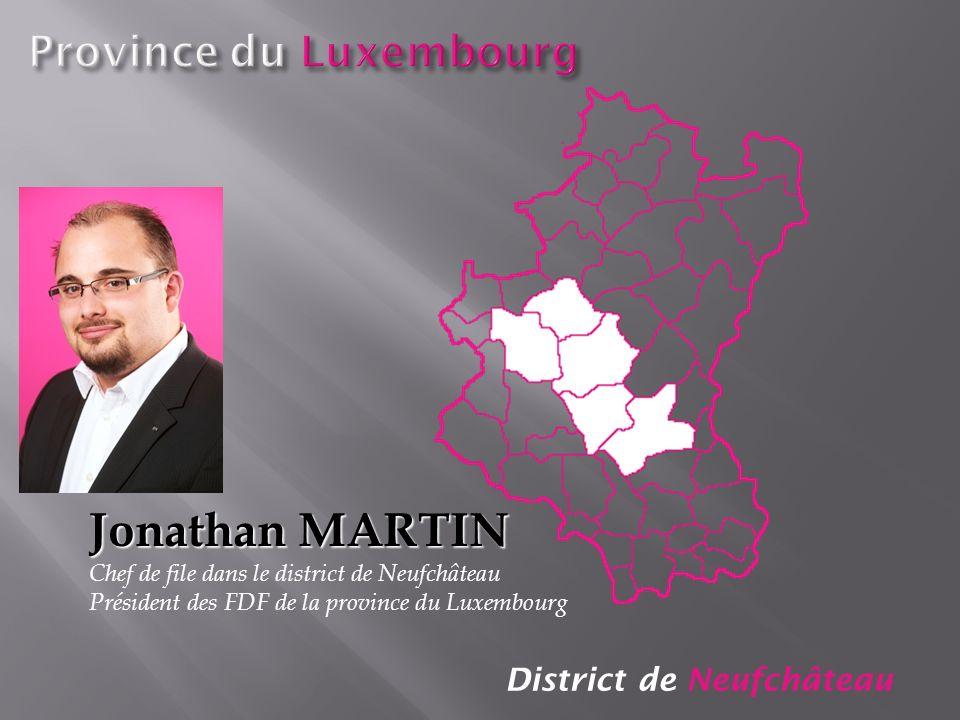 District de Neufchâteau Jonathan MARTIN Chef de file dans le district de Neufchâteau Président des FDF de la province du Luxembourg