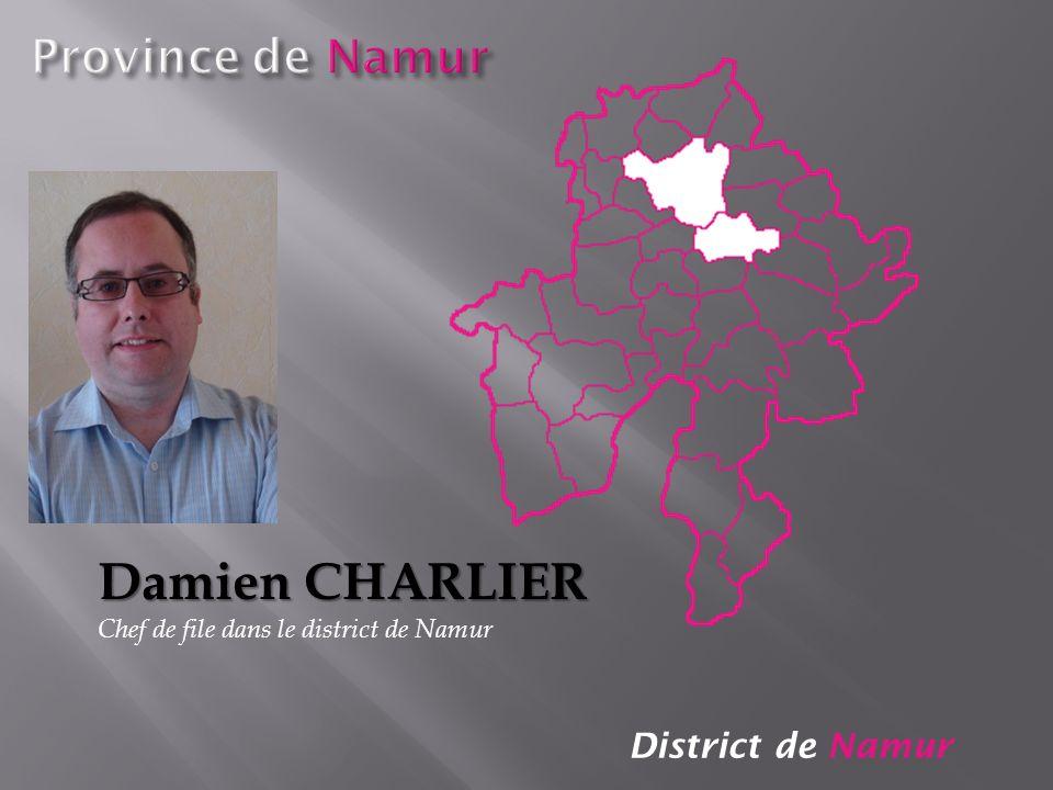 District de Namur Damien CHARLIER Chef de file dans le district de Namur