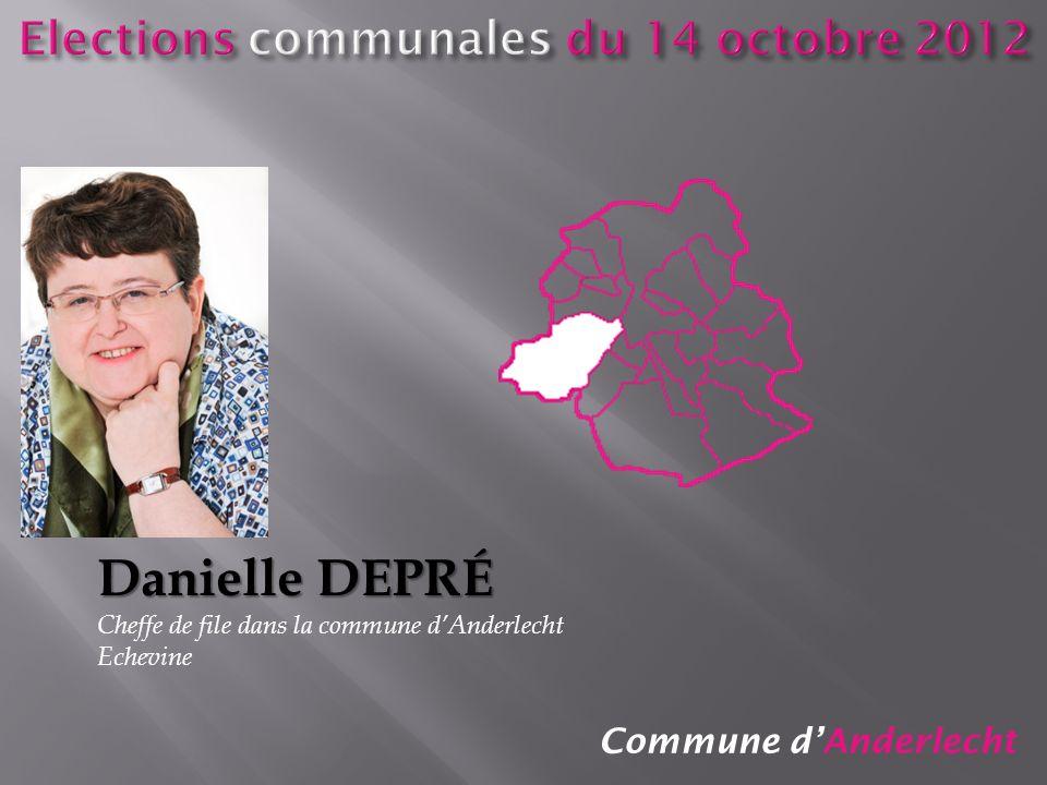 Commune dAnderlecht Danielle DEPRÉ Cheffe de file dans la commune dAnderlecht Echevine