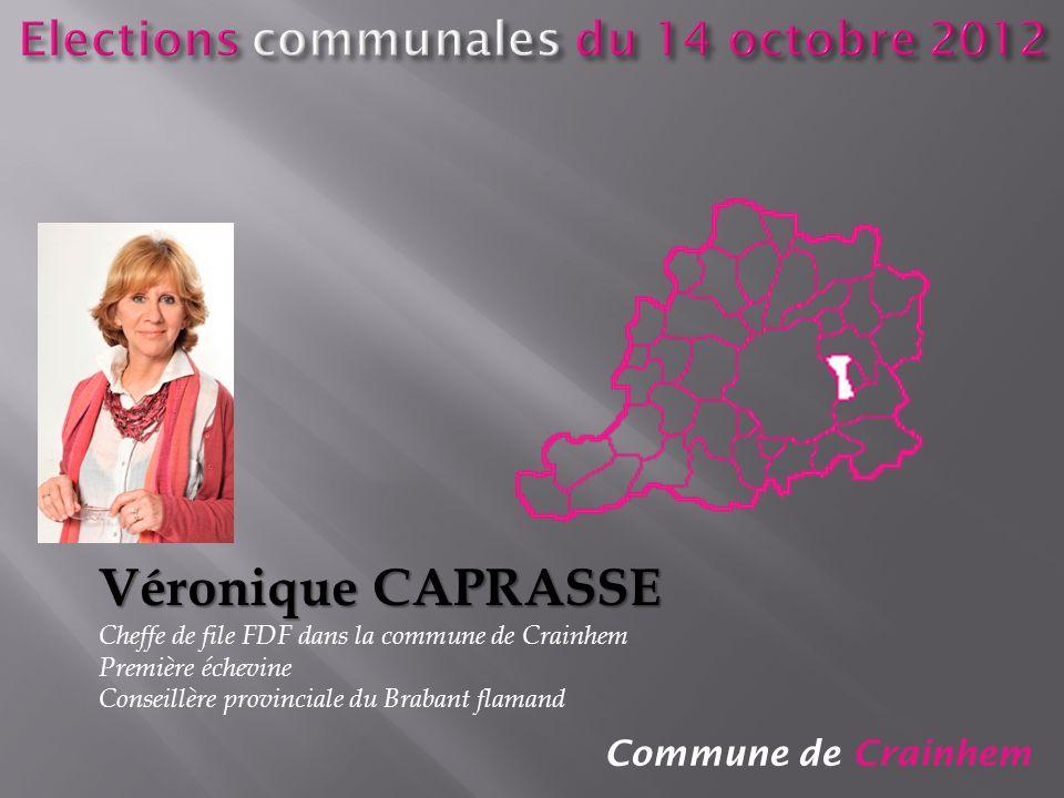 Commune de Crainhem Véronique CAPRASSE Cheffe de file FDF dans la commune de Crainhem Première échevine Conseillère provinciale du Brabant flamand