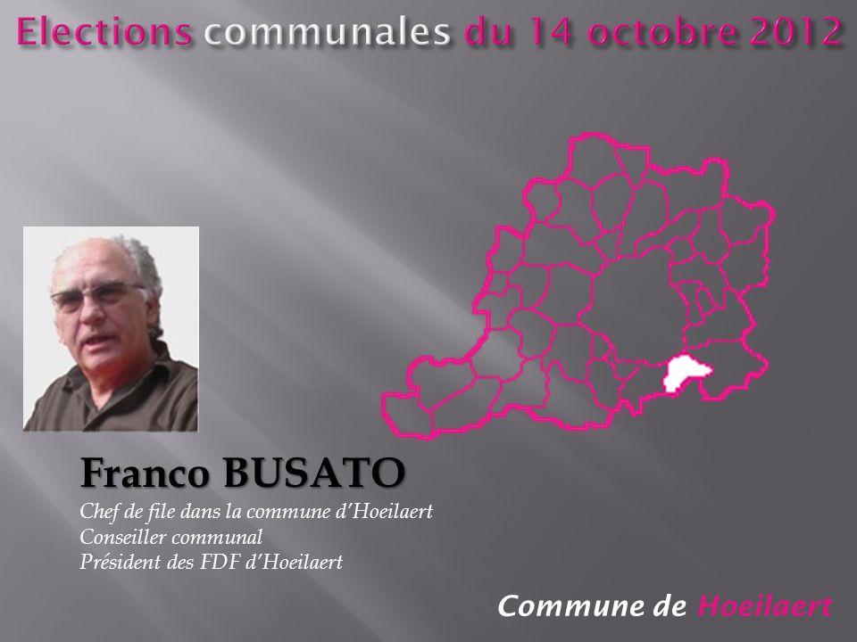 Commune de Hoeilaert Franco BUSATO Chef de file dans la commune dHoeilaert Conseiller communal Président des FDF dHoeilaert
