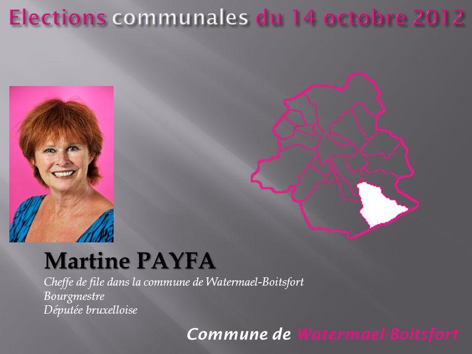Commune de Watermael-Boitsfort Martine PAYFA Cheffe de file dans la commune de Watermael-Boitsfort Bourgmestre Députée bruxelloise