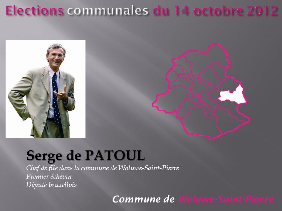 Commune de Woluwe-Saint-Pierre Serge de PATOUL Chef de file dans la commune de Woluwe-Saint-Pierre Premier échevin Député bruxellois