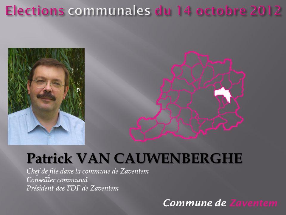 Commune de Zaventem Patrick VAN CAUWENBERGHE Chef de file dans la commune de Zaventem Conseiller communal Président des FDF de Zaventem
