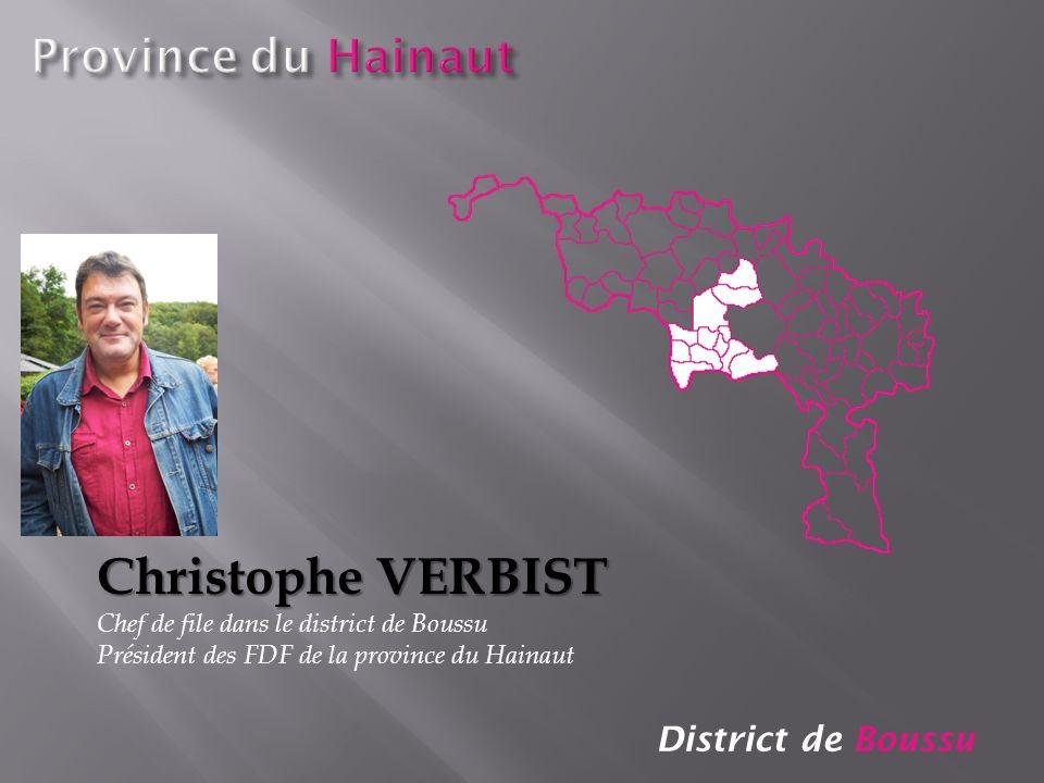 District de Boussu Christophe VERBIST Chef de file dans le district de Boussu Président des FDF de la province du Hainaut