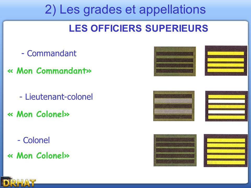 LES OFFICIERS SUPERIEURS - Commandant - Colonel - Lieutenant-colonel « Mon Commandant» « Mon Colonel» 2) Les grades et appellations