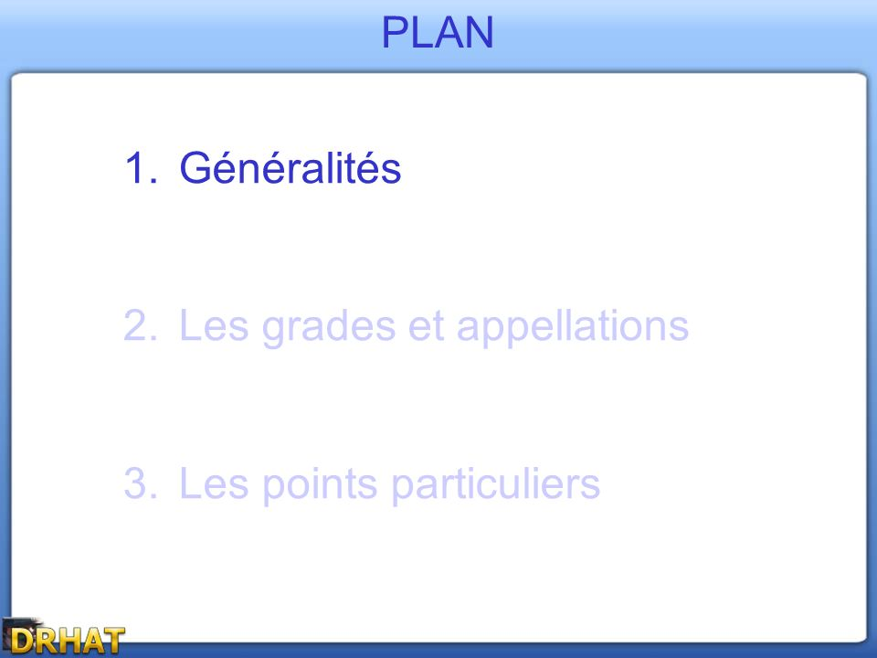 -A partir du grade dAdjudant jusquau grade de Général, on rajoute « Mon » (abréviation pour « Monsieur ») hormis pour le grade de Major.