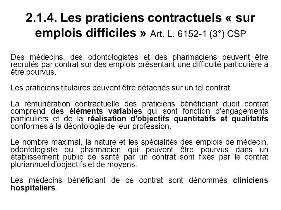 2.1.4. Les praticiens contractuels « sur emplois difficiles » Art.