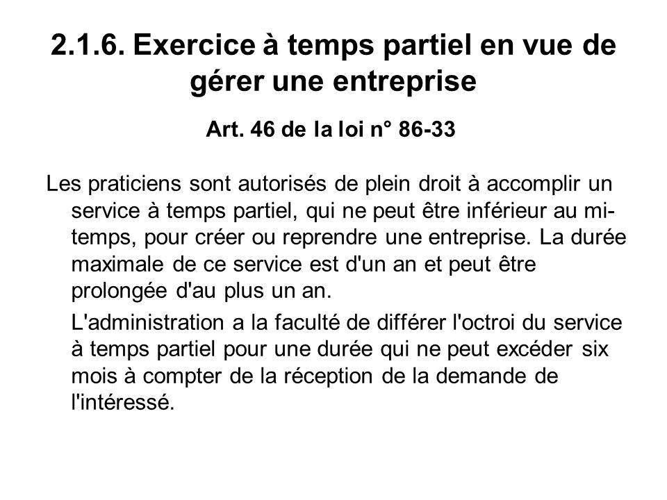 2.1.6. Exercice à temps partiel en vue de gérer une entreprise Art.