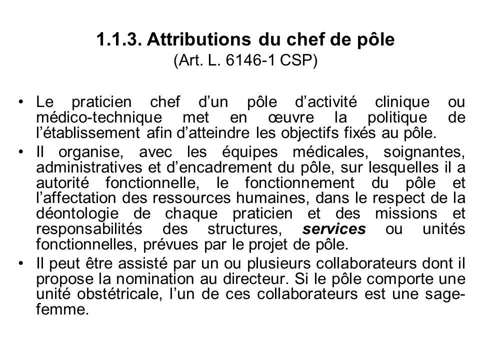 Le praticien chef dun pôle dactivité clinique ou médico technique met en œuvre la politique de létablissement afin datteindre les objectifs fixés au pôle.